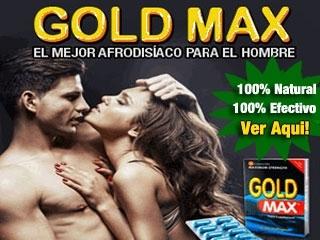 Gold Max. El Mejor Afrodisiaco para el Hombre (Tambien vale para la Mujer) - 100% Natural y Efectivo....Pulsa Aqui!