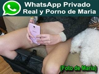 Whatsapp Privado Porno y Real de Maria. Fotos. VIDEO GRATIS y Wasap de Maria
